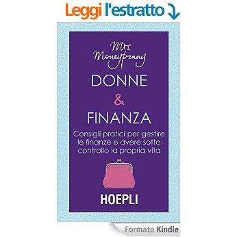 Donne & finanza Consigli pratici per gestire le finanze e avere sotto controllo la propria vita