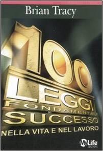 Le 100 Leggi Fondamentali Del Succe
